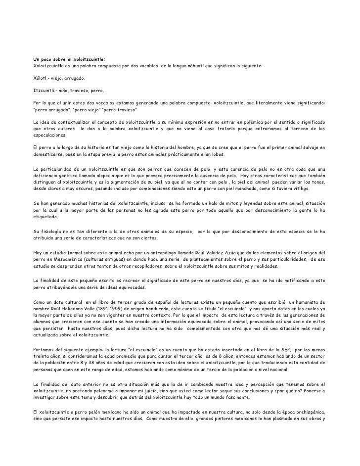 Un poco sobre el xoloitzcuintle:<br />Xoloitzcuintle es una palabra compuesta por dos vocablos  de la lengua náhuatl que s...