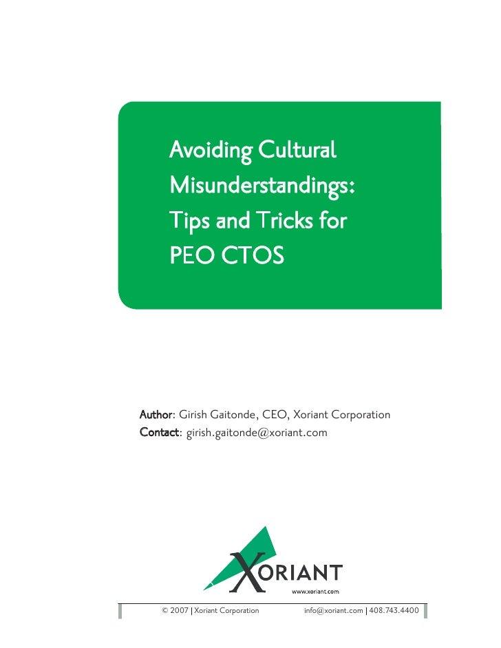 Avoiding Cultural      Misunderstandings:      Tips and Tricks for      PEO CTOS     Author: Girish Gaitonde, CEO, Xoriant...