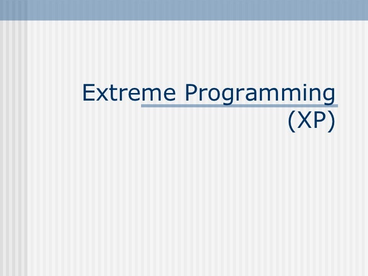 Extreme Programming(XP)<br />