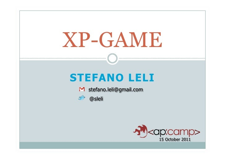 XP-GAMESTEFANO LELI  stefano.leli@gmail.com  @sleli                           15 October 2011
