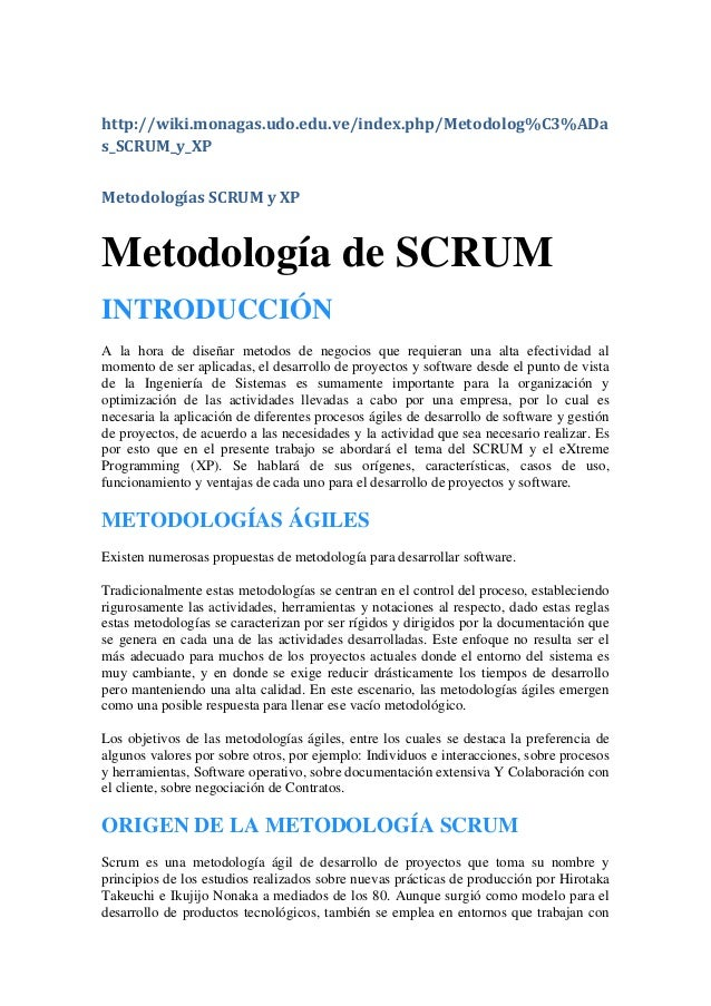 http://wiki.monagas.udo.edu.ve/index.php/Metodolog%C3%ADa s_SCRUM_y_XP Metodologías SCRUM y XP Metodología de SCRUM INTROD...