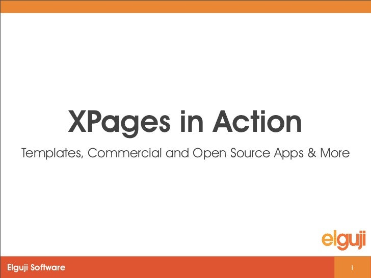 XPages in Action   Templates, Commercial and Open Source Apps & MoreElguji Software                                        1