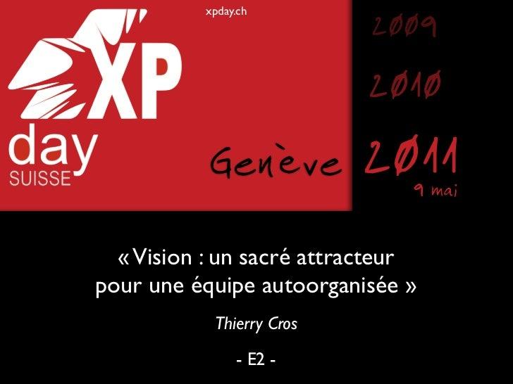xpday.ch                           2009                           2010           Genève          20119 mai  « Vision : un ...
