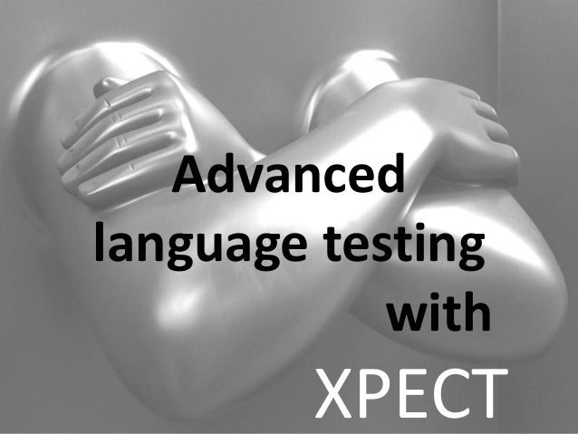 Advanced language testing with XPECT