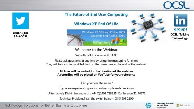 Windows XP, End of Life Webinar - 26th September 2013