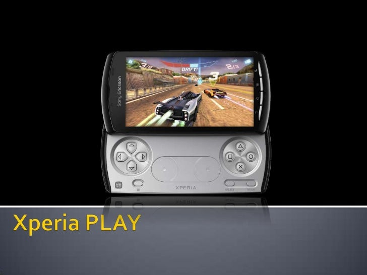 XperiaPLAY <br />