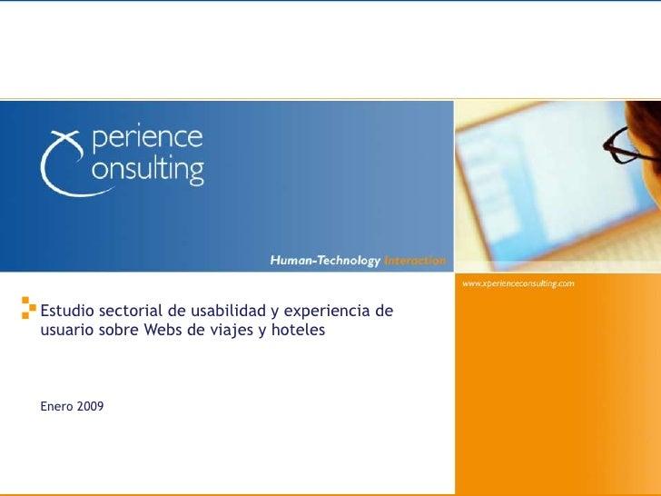 Estudio sectorial de usabilidad y experiencia de usuario sobre Webs de viajes y hoteles<br />Enero 2009<br />1<br />