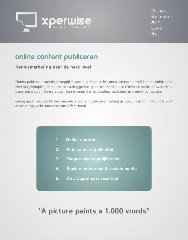 Online Content PublicerenKennismarketing naar de next levelOmdat publiceren steeds belangrijker wordt, is de gedachte onts...