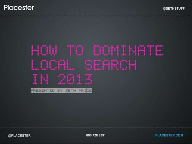 [Conference] How to Dominate Local Search in 2013 - Xplode Conference Atlanta