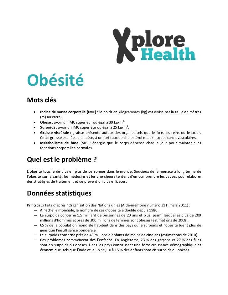 ObésitéMots clés      Indice de masse corporelle (IMC) : le poids en kilogrammes (kg) est divisé par la taille en mètres ...