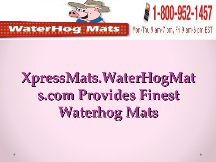 XpressMats.WaterHogMats.com Provides Finest Waterhog Mats