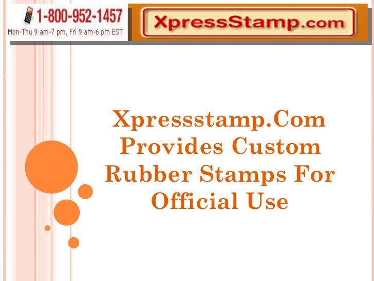 Xpressstamp.Com Provides Custom Rubber Stamps For Official Use