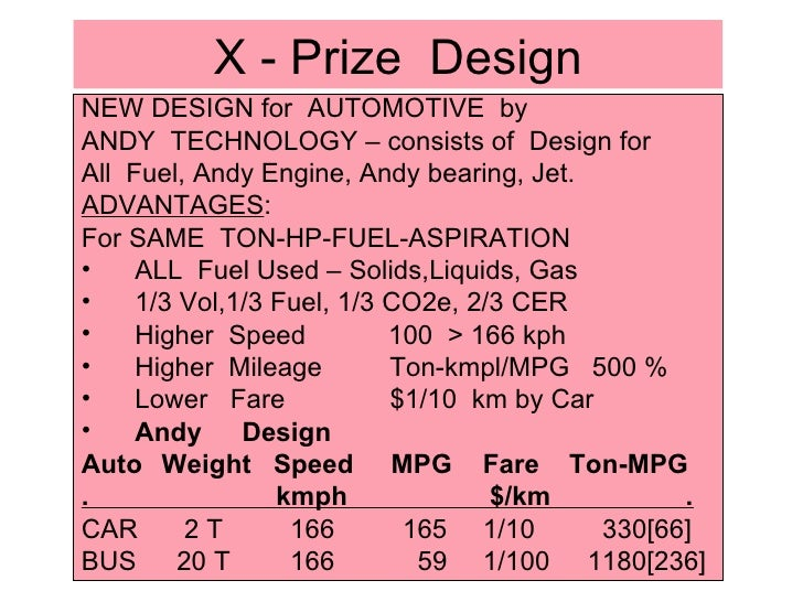 X - Prize  Design <ul><li>NEW DESIGN for  AUTOMOTIVE  by </li></ul><ul><li>ANDY  TECHNOLOGY – consists of  Design for </li...