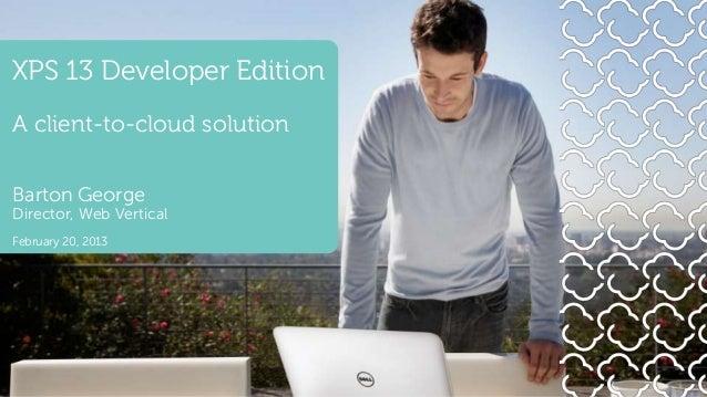 Xps 13 developer edition  - slide share presentation-02.20.13