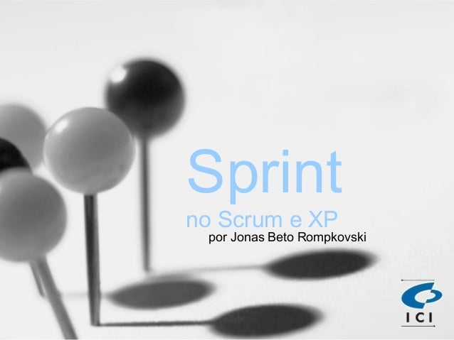Sprint no Scrum e XP por Jonas Beto Rompkovski