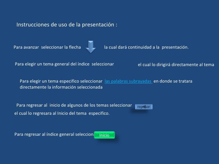 Instrucciones de uso de la presentación : Para avanzar  seleccionar la flecha  la cual dará continuidad a la  presentación...