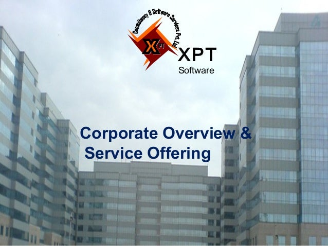 XPT           SoftwareCorporate Overview &Service Offering