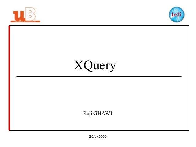 XQuery  Raji GHAWI  20/1/2009