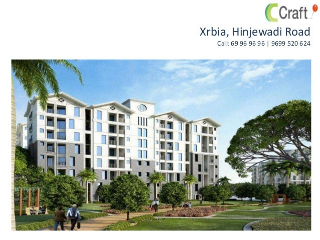 Xrbia, Hinjewadi Road Call: 69 96 96 96   9699 520 624