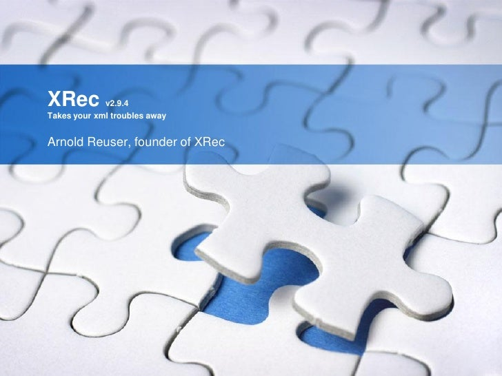 XRec         v2.9.4Takes your xml troubles awayArnold Reuser, founder of XRec