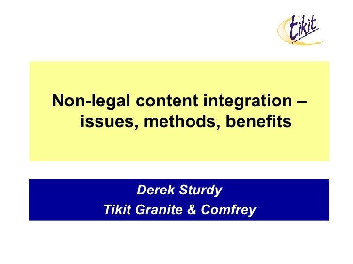 Derek Sturdy Tikit Granite & Comfrey Non-legal content integration – issues, methods, benefits