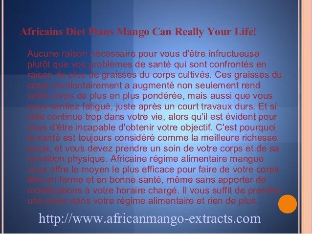Africains Diet Plans Mango Can Really Your Life! Aucune raison nécessaire pour vous dêtre infructueuse plutôt que vos prob...