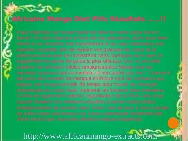 Africains Mango Diet Pills Résultats .....!! Vous cherchez un moyen facile de faire de votre corps est en forme? Si votre ...