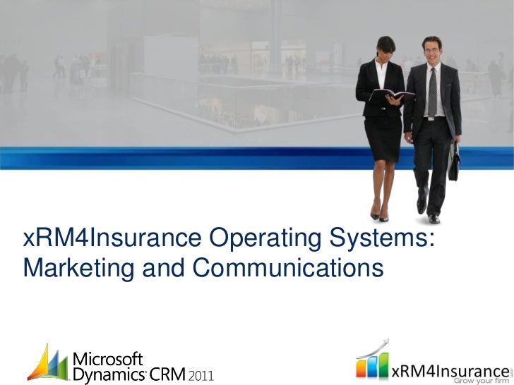 xRM4Insurance Operating Systems:Marketing and Communications
