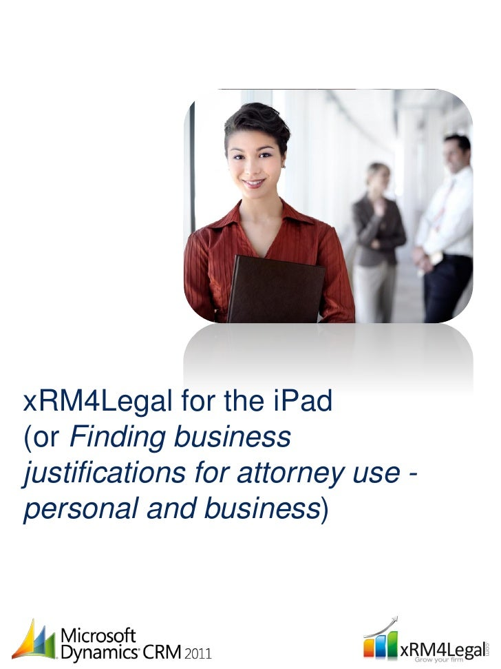 xRM4Legal for the iPad(or Finding businessjustifications for attorney use -personal and business)