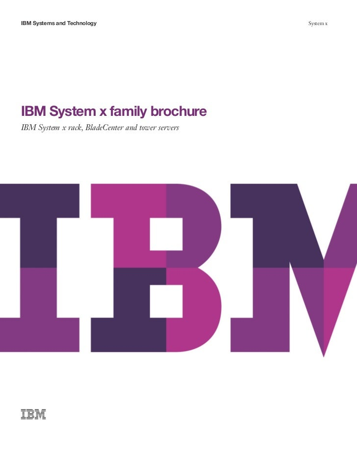 IBM System x family brochure System x rack, BladeCenter and tower servers