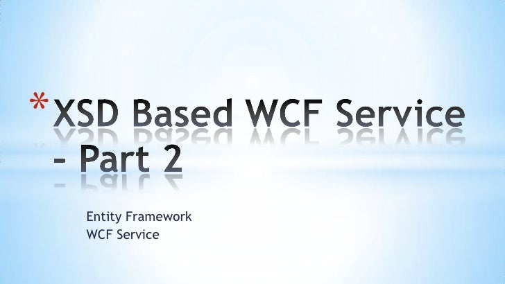 Xsd based wcf service part 2