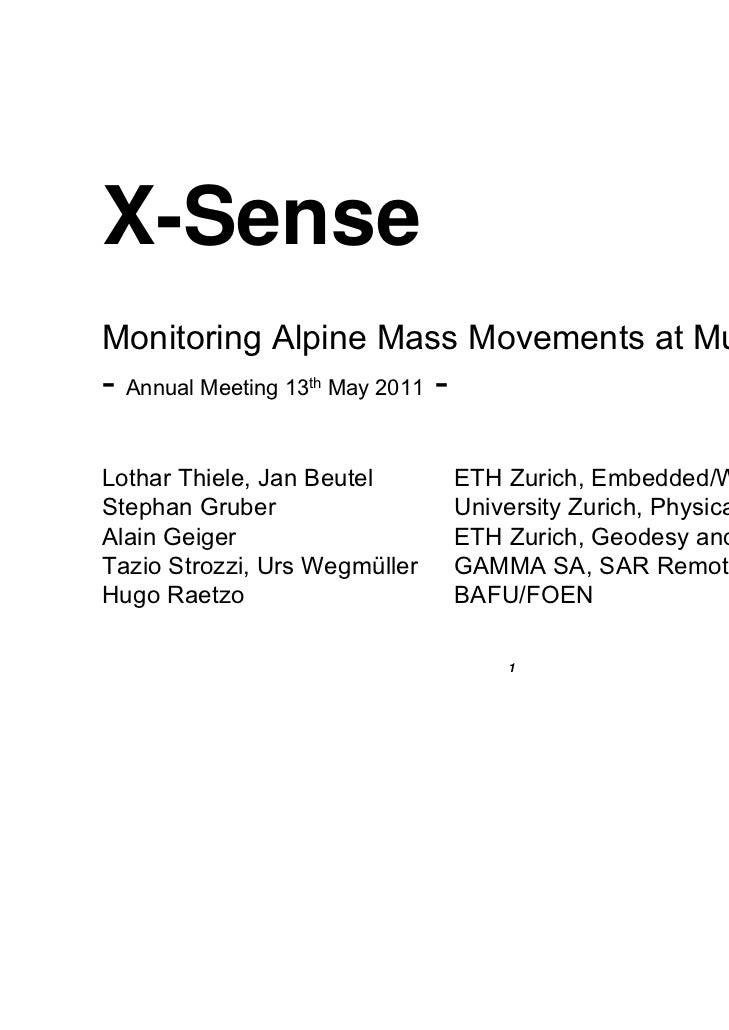 X-SenseMonitoring Alpine Mass Movements at Multiple Scales- Annual Meeting 13   th   May 2011   -Lothar Thiele, Jan Beutel...