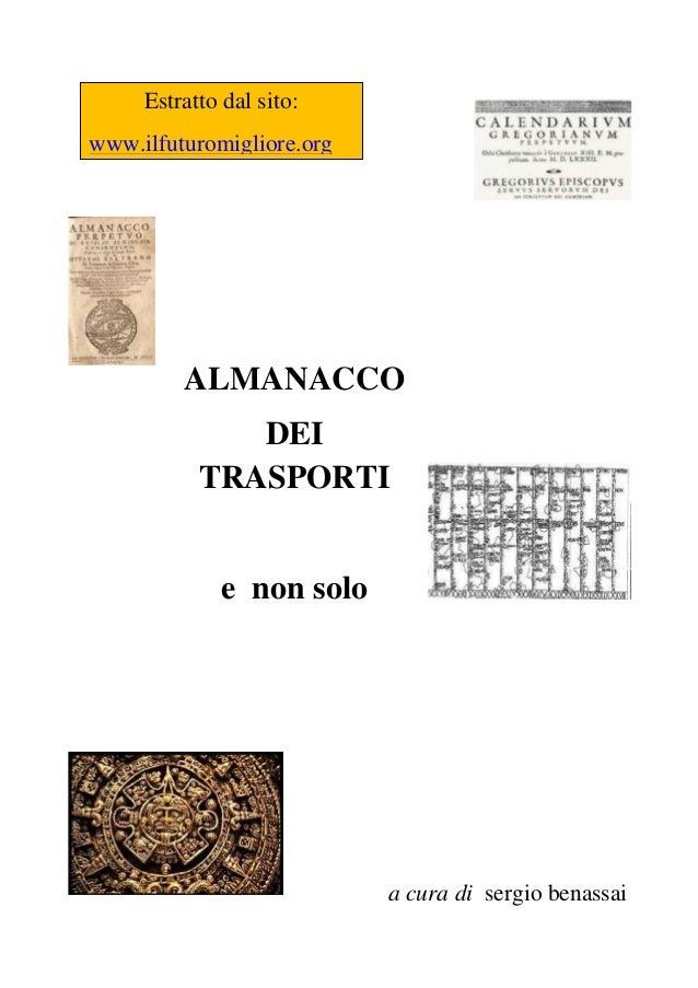 Estratto dal sito: www.ilfuturomigliore.org  ALMANACCO DEI TRASPORTI e non solo  a cura di sergio benassai