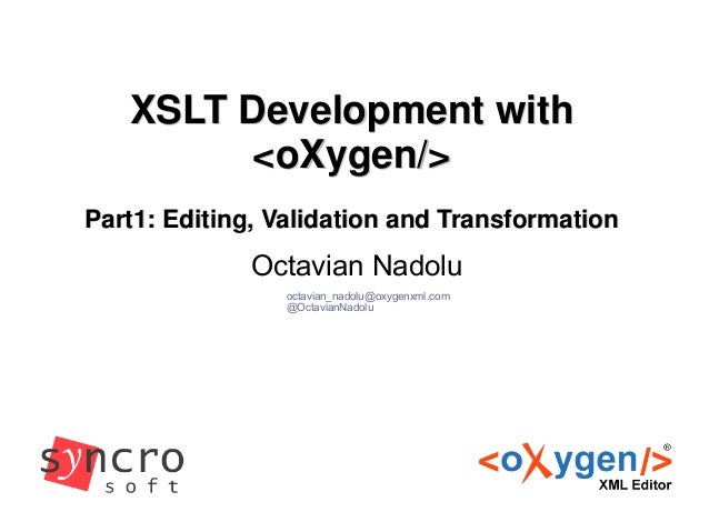 XSLT Development with oXygen (Part1) - Editing, Validation and Transformation