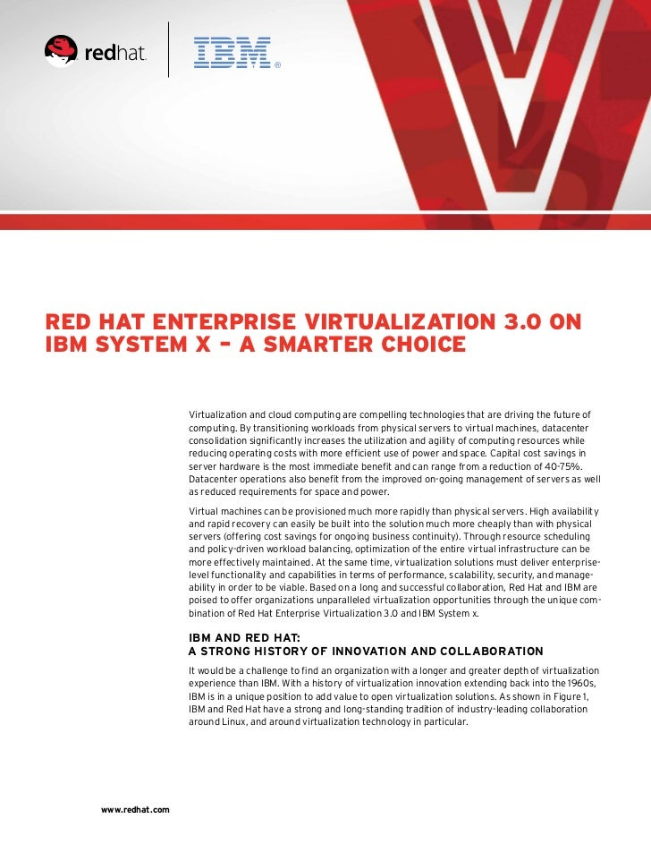 Red Hat Enterprise Virtualization 3.0 onIBM System X – a Smarter Choice                     Virtualization and cloud compu...