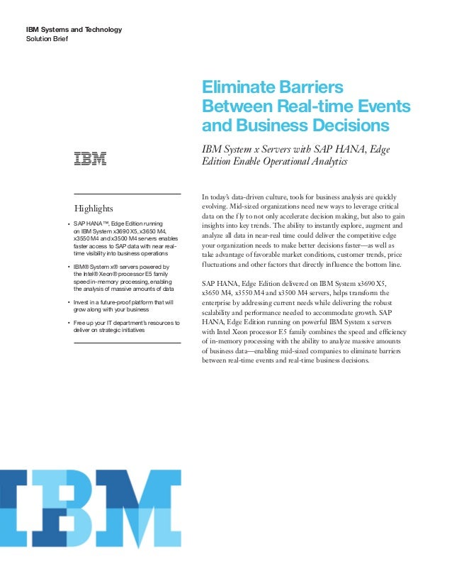 IBM Systems and Technology Solution Brief Eliminate Barriers Between Real-time Events and Business Decisions IBM System x ...