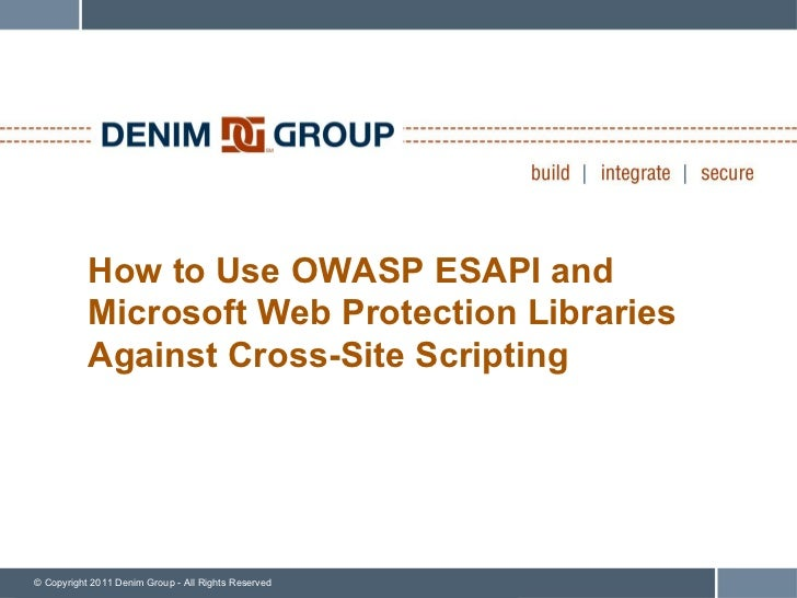 How to Use OWASP ESAPI and  Microsoft Web Protection Libraries Against Cross-Site Scripting