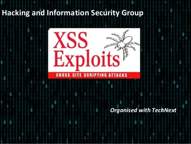 Hacking and Information Security GroupOrganised with TechNext