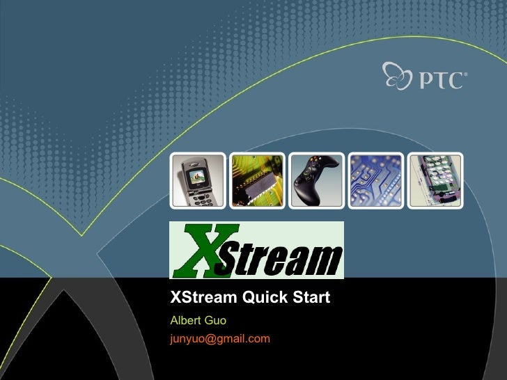 XStream Quick Start Albert Guo [email_address]