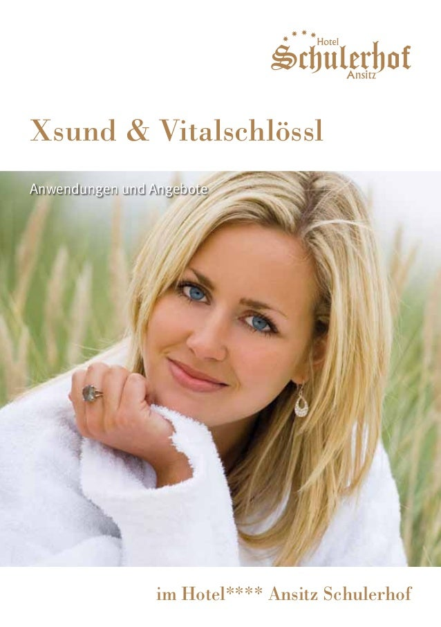 Xsund & VitalschlösslAnwendungen und Angebote                 im Hotel**** Ansitz Schulerhof