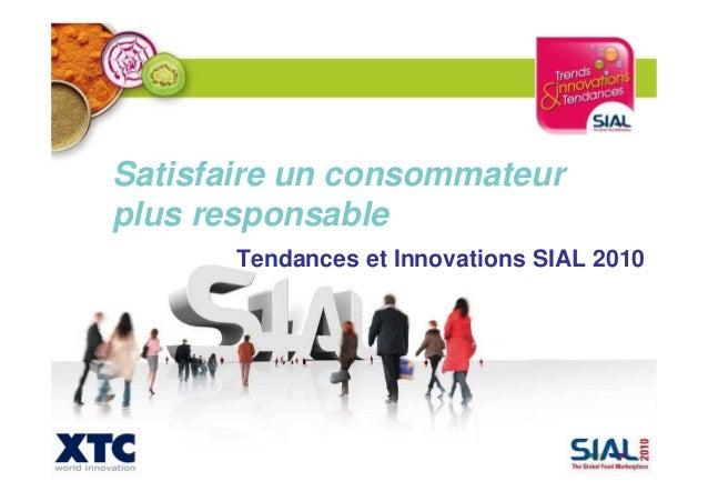 Tendances et Innovations SIAL 2010 Satisfaire un consommateur plus responsable