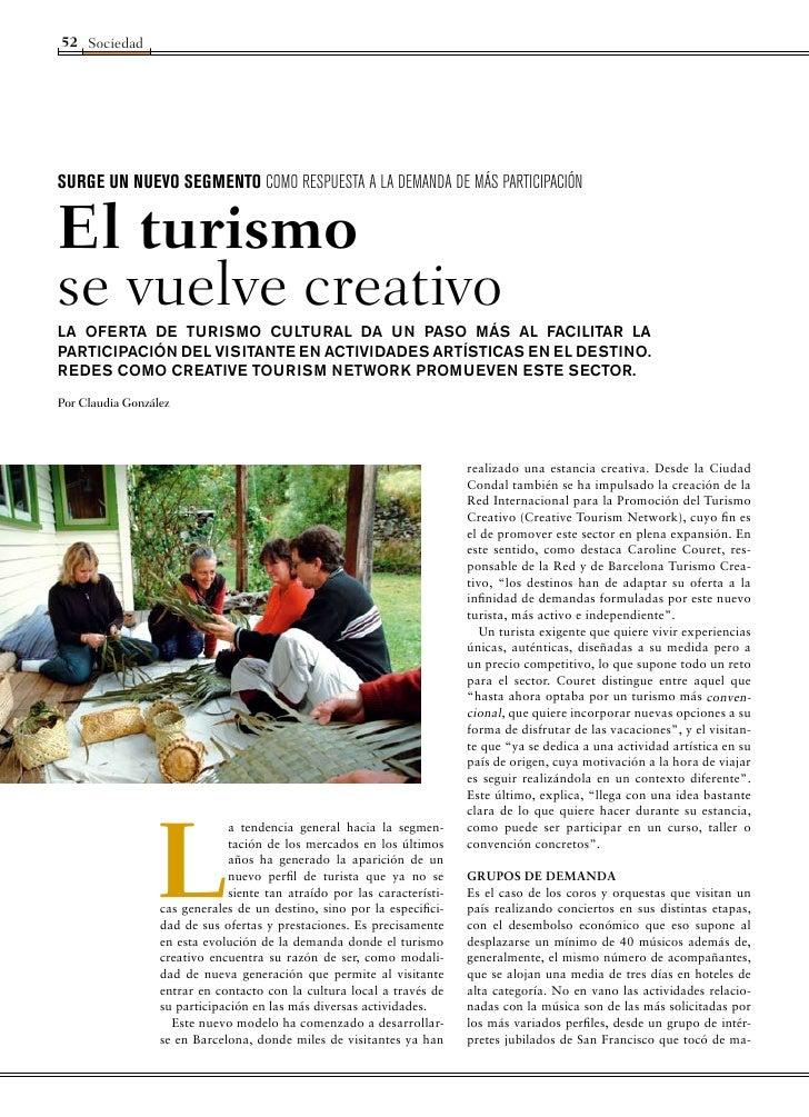 52 SociedadSurge un nuevo segmento como respuesta a la demanda de más participaciónEl turismose vuelve creativoLa oferta d...