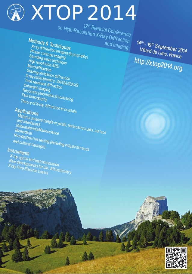 12th Biennial Conference on High-Resolution X-Ray Diffractionand Imaging 14th - 19th September 2014Villard de Lans, France...