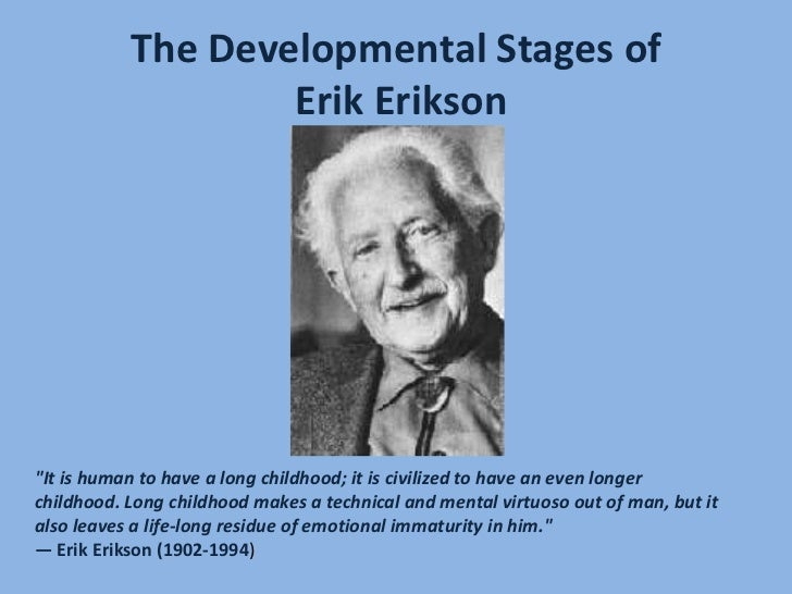 erik erikson importance of play 4 year old Start studying human dev chap 7 & 8  in a recent national survey of us parents with 3- to 4-year-old  sigmund freud and erik erikson considered play to be.