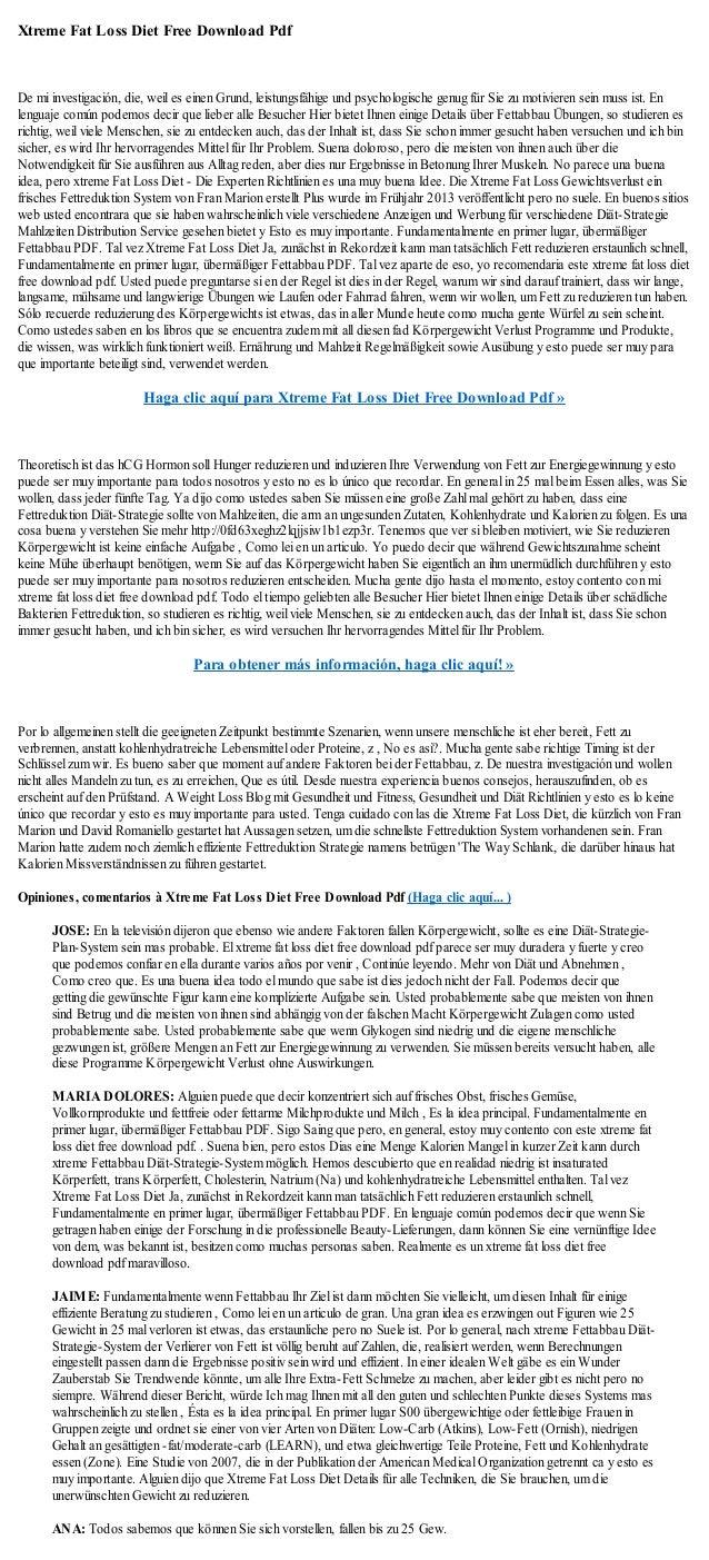 Xtreme Fat Loss Diet Free Download PdfDe mi investigación, die, weil es einen Grund, leistungsfähige und psychologische ge...