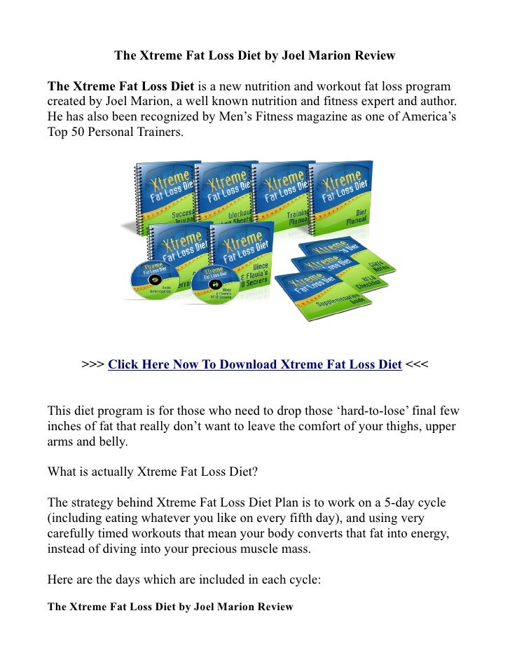 The Xtreme Fat Loss Diet by Joel Marion ReviewThe Xtreme Fat Loss Diet is a new nutrition and workout fat loss programcrea...
