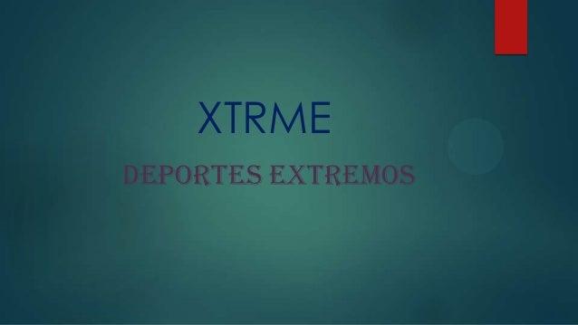 XTRMEDEPORTES EXTREMOS