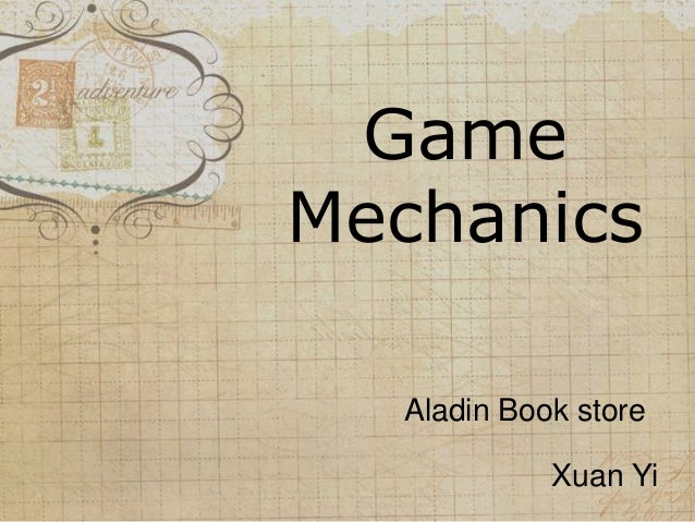 Game Mechanics Aladin Book store Xuan Yi