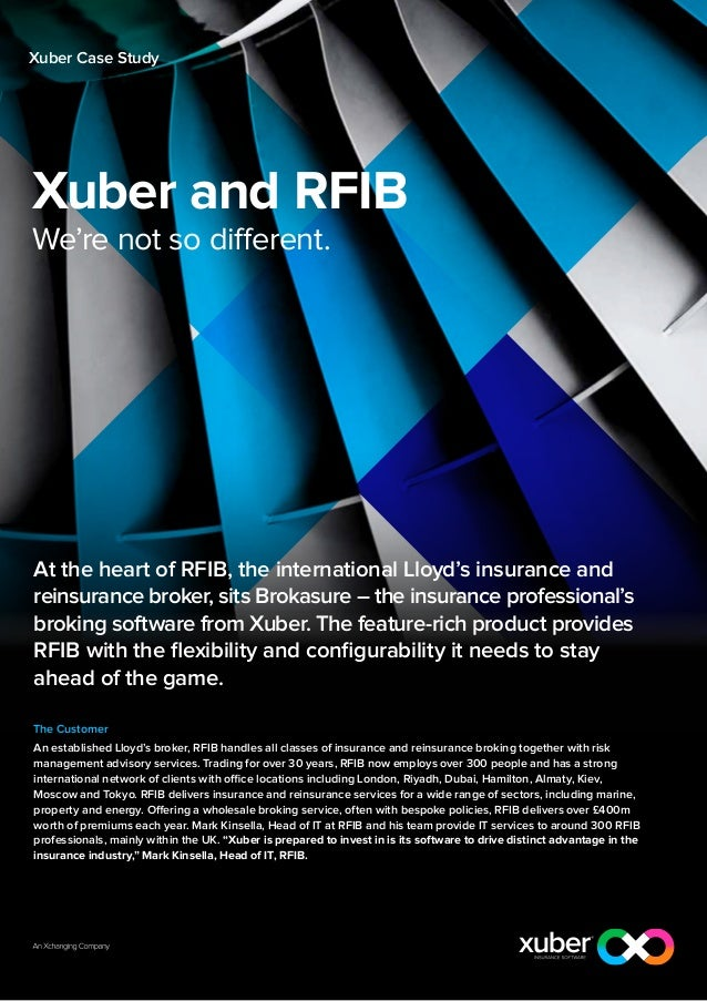 Xuber Case StudyXuber and RFIBWe're not so different.At the heart of RFIB, the international Lloyd's insurance andreinsura...