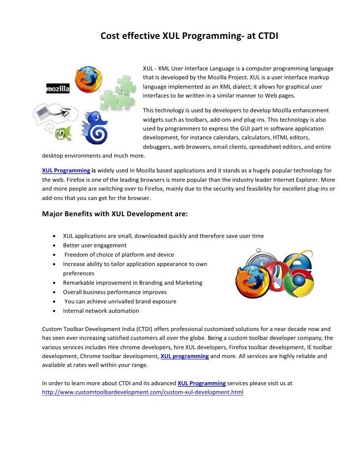 Cost effective XUL Programming- at CTDI                                       XUL - XML User Interface Language is a compu...